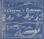 'A Canzone ' e Partenope : canzoni popolari Napoletane