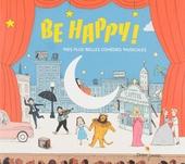 Be happy! : Mes plus belles comédies musicales