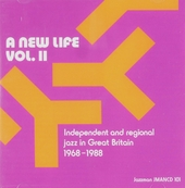 A new life : Independent and regional jazz in Great Britain 1968-1988. vol.2