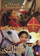 Het paard van Sinterklaas ; Waar is het paard van Sinterklaas?