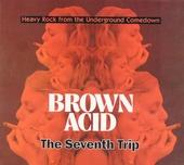 Brown acid : The seventh trip