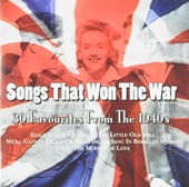 Songs that won the war : 30 favourites from the 1940s