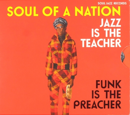 Soul of a nation : jazz is the teacher funk is the preacher