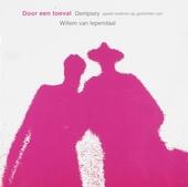 Door een toeval : Dempsey speelt liederen op gedichten van Willem van Iependaal