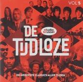 De tijdloze [van] Studio Brussel. Vol. 5, De grootste classics aller tijden