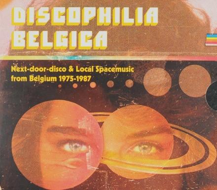 Discophilia Belgica : next-door-disco and local spacemusic from Belgium 1975-1987
