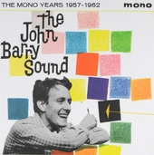 The John Barry sound : the Mono years 1957-1962