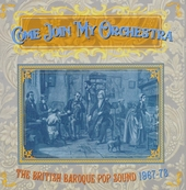 Come join my orchestra : The British baroque pop sound 1967-73