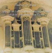 Het Lindsen/Maarschalkerweerd orgel van de St. Augustinuskerk te Utrecht