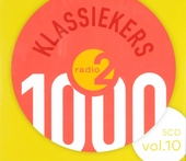 1000 klassiekers Radio 2 : de absolute top. Vol. 10