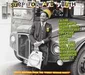 "Step forward youth : roots masters from the ""punky reggae party"""