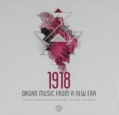 1918 : Organ music from a new era