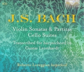 Violin sonatas & Partitas . Cello suites : transcribed for harpsichord by Gustav Leonhardt