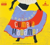 Cumbia madame! : South American female singers 1963-1983