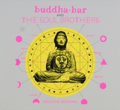 Buddha-bar and The Soul Brothers : solstice sessions