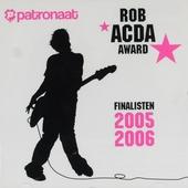 Patronaat presenteert : De Rob Acda Award finalisten 2004-2005