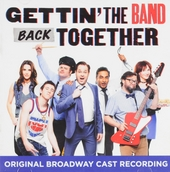Gettin' the band back together : Original Broadway cast recording