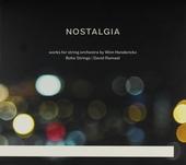 Nostalgia : works for string orchestra