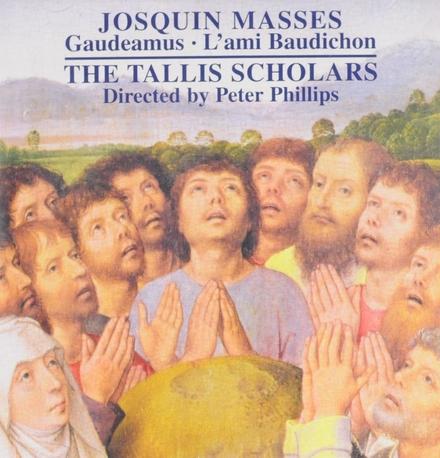 Josquin masses : Gaudeamus, L'ami Baudichon