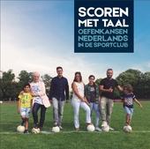 Scoren met taal : oefenkansen Nederlands in de sportclub