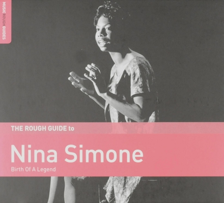 The Rough Guide to Nina Simone : birth of a legend