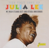 The very best of Julia Lee : My man stands out and other innuendos