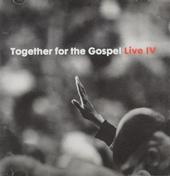 Together for the gospel : Live IV