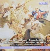Opere sacre dei Maestri di Cappella della Santa Casa di Loreto tra settecento e ottocento