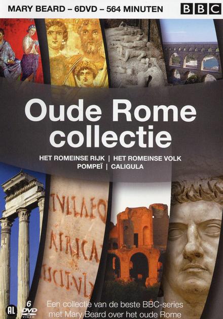 Oude Rome collectie : het Romeinse Rijk ; het Romeinse volk ; Pompeï ; Caligula