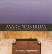 Mare nostrum : chants grégoriens, troubadours et motets en Languedoc-Roussillon