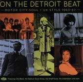 On the Detroit beat : Motor City soul UK style 1963-67