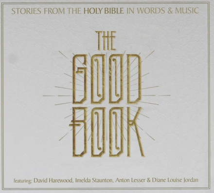 The good book : Stories from the holy bible in words and music