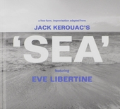 Jack Kerouac's Sea : A free-form, improvisation adapted from