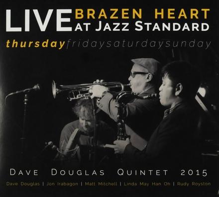 Brazen heart live at Jazz Standard thursday
