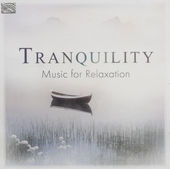 Tranquility : music for relaxation