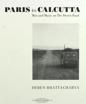 Paris to Calcutta : men and music on the desert road