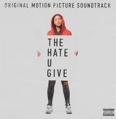 The hate u give : original motion picture soundtrack
