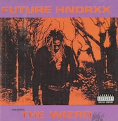 Future Hndrxx presents the Wizrd