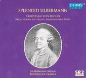 Splendid Silbermann : Bach, Verdin, De Grigny, Mendelssohn, Boëly