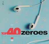 Top 40 zeroes : the ultimate top 40 collection
