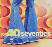 Top 40 seventies : the ultimate top 40 collection