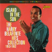 Island in the sun : The Harry Belafonte hits collection 1953-1962