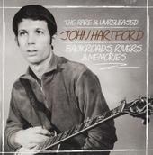 The rare & unreleased John Hartford : backroads, rivers & memories
