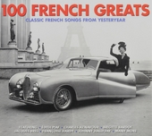100 French greats : classic French songs from yesteryear