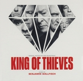 King of thieves : original motion picture soundtrack