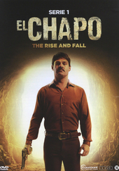 El chapo. Serie 1, The rise and fall