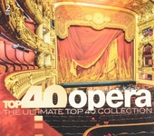 Top 40 opera : the ultimate top 40 collection