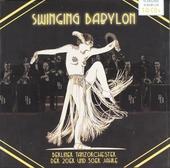 Swinging Babylon : Berliner Tanzorchester der 20er und 30er Jahre