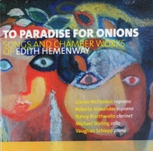 To paradise for onions : songs and chamber works