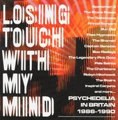 Losing touch with my mind : psychedelia in Britain 1986-1990
